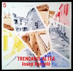 5 TRENCADÍS ALTEÁ - Josep Barceló